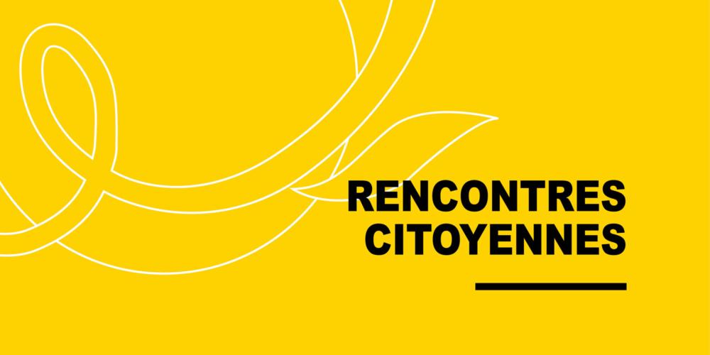 Rencontres citoyennes